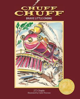 Chuff Chuff: Brave Little Engine - Chapin, J T