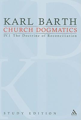 Church Dogmatics: Volume 4 - Barth, Karl, and Bromiley, G W (Editor), and Torrance, T F (Editor)