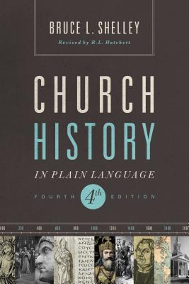Church History in Plain Language - Shelley, Bruce L.