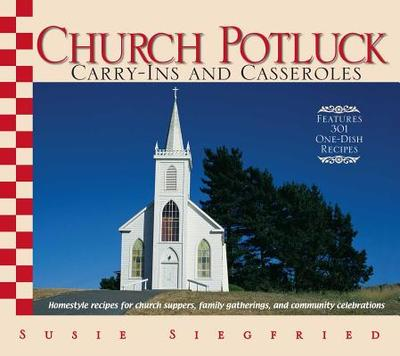 Church Potluck: Carry-Ins and Casseroles - Siegfried, Susie