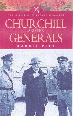 Churchill and the Generals - Pitt, Barrie