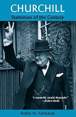 Churchill: Statesman of the Century - Neillands, Robin