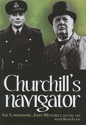 Churchill's Navigator - Mitchell, John, and Feast, Sean