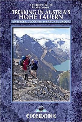 Cicerone Trekking in Austria's Hohe Tauern: The Reichen, Venediger and Gross Glockner Groups - Hartley, Allan
