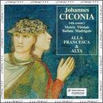 Ciconia: Motets, Virelais, Ballate, Madrigals