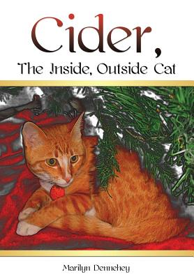 Cider, the Inside, Outside Cat - Dennehey, Marilyn