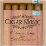 Cigar Music: Tobacco Songs from Old Havana