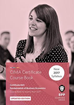 CIMA BA1 Fundamentals of Business Economics: Coursebook - BPP Learning Media