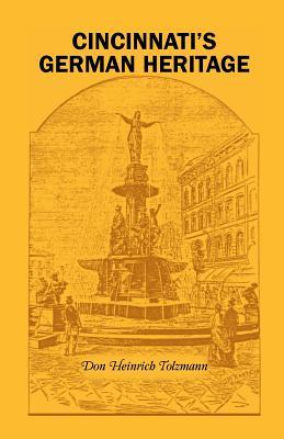 Cincinnati's German Heritage - Tolzmann, Don Heinrich