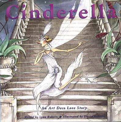 Cinderella: An Art Deco Love Story - Roberts, Lynn