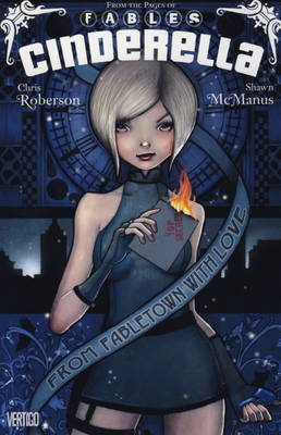 Cinderella: From Fabletown with Love - Roberson, Chris, and McManus, Shawn (Artist)