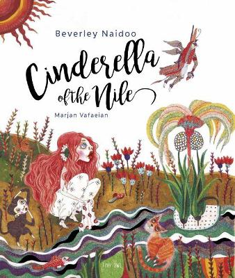 Cinderella of the Nile - Naidoo, Beverley, and Vafaeian, Marjan