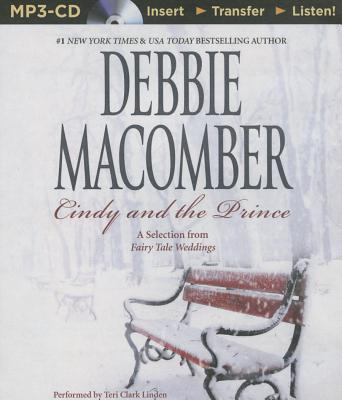 Cindy and the Prince: A Selection from Fairy Tale Weddings - Macomber, Debbie, and Linden, Teri Clark (Read by)