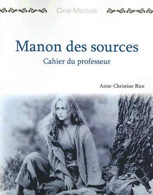 Cine-Module 2: Manon Des Sources, Cahier Du Professeur - Rice, Anne-Christine