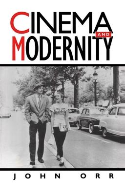Cinema and Modernity - Orr, John, Professor