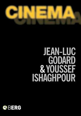 Cinema - Godard, Jean-Luc, and Ishaghpour, Youssef, and Howe, John (Translated by)