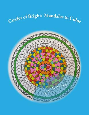 Circles of Bright: Mandalas to Color - Koester, J L