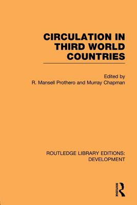 Circulation in Third World Countries - Prothero, R. Mansell (Editor), and Chapman, Murray (Editor)