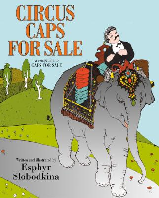 Circus Caps for Sale - Slobodkina, Esphyr
