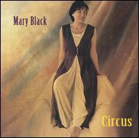 Circus - Mary Black