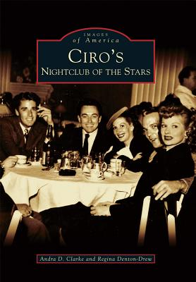 Ciro's: Nightclub of the Stars - Clarke, Andra D