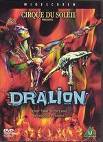 Cirque du Soleil: Dralion - David Mallet; Guy Garon