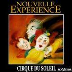 Cirque du Soleil: Nouvelle Expérience - Cirque du Soleil