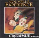 Cirque du Soleil: Nouvelle Exp�rience