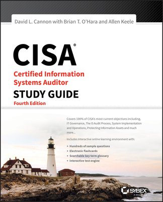 CISA Certified Information Systems Auditor Study Guide - Cannon, David L., and O'Hara, Brian T., and Keele, Allen