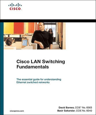 Cisco LAN Switching Fundamentals (Paperback) - Barnes, David, and Sakandar, Basir