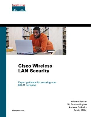 Cisco Wireless LAN Security - Sankar, Krishna