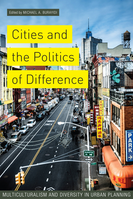 Cities and the Politics of Difference: Multiculturalism and Diversity in Urban Planning - Burayidi, Michael (Editor)