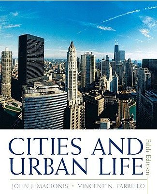 Cities and Urban Life - Macionis, John J, and Parrillo, Vincent N, Dr.