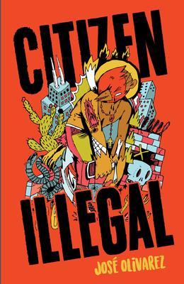 Citizen Illegal - Olivarez, Jose