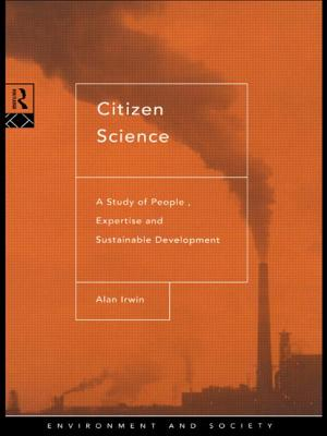 Citizen Science: A Study of People, Expertise and Sustainable Development - Irwin, Alan