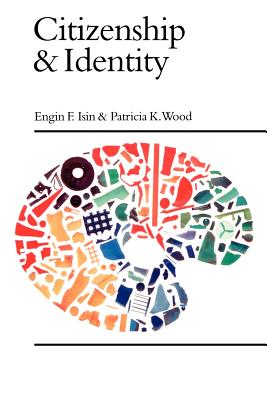 Citizenship and Identity - Isin, Engin F, Professor