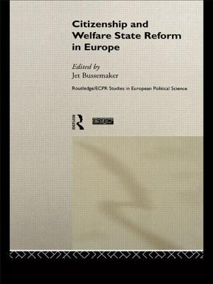 Citizenship and Welfare State Reform in Europe - Bussemaker, Jet (Editor)