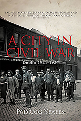 City in Civil War - Yeates, Padraig