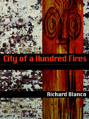 City of a Hundred Fires - Blanco, Richard