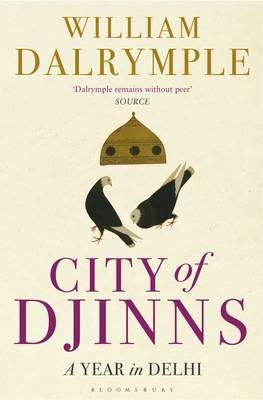 City of Djinns: A Year in Delhi - Dalrymple, William