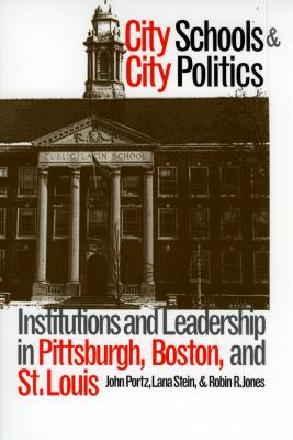 City Schools and City Politics - Portz, John