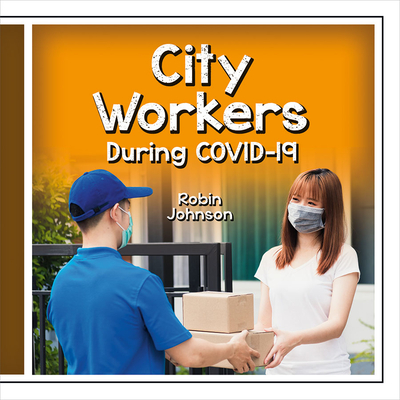 City Workers During Covid-19 - Johnson, Robin