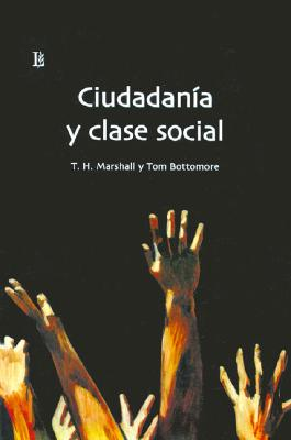 Ciudadania y Clase Social - Bottomore, Tom, and Marshall, T H