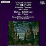 Ciurlionis: The Sea; In the Forest; Five Preludes