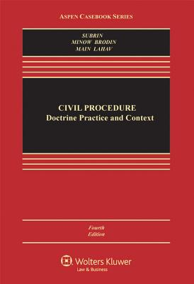 Civil Procedure: Doctrine, Practice, and Context - Subrin, Stephen N