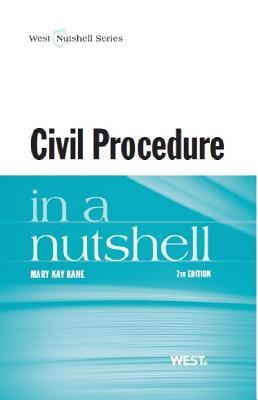 Civil Procedure in a Nutshell - Kane, Mary Kay