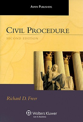 Civil Procedure - Freer, Richard D