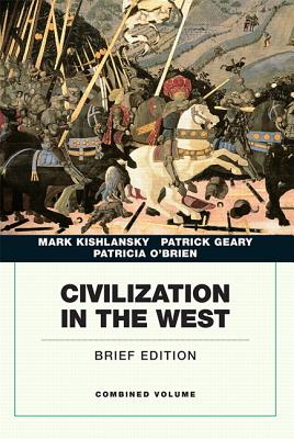 Civilization in the West - Kishlansky, Mark A., and Geary, Patrick, and O'Brien, Patricia