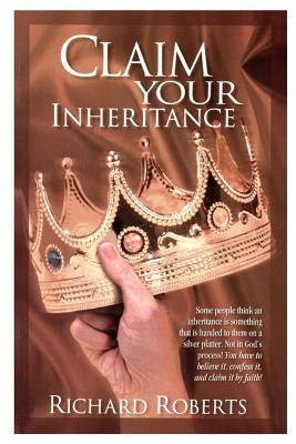 Claim Your Inheritance - Roberts, Richard