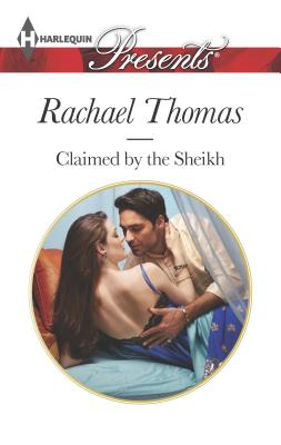 Claimed by the Sheikh - Thomas, Rachael